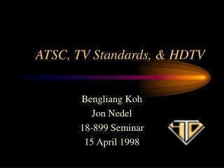 ATSC, TV Standards, & HDTV