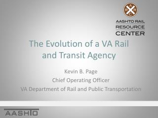 The Evolution of a VA Rail  and Transit Agency