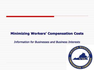 Minimizing Workers' Compensation Costs Information for Businesses and Business Interests