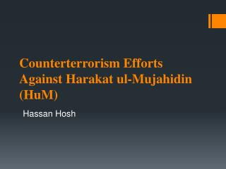 Counterterrorism Efforts Against Harakat ul-Mujahidin (HuM)