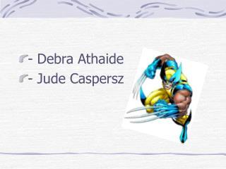 - Debra Athaide - Jude Caspersz