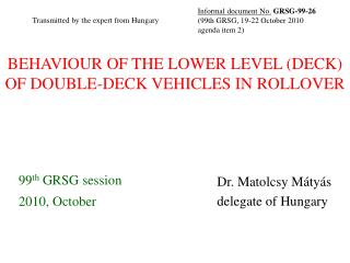 BEHAVIOUR OF THE LOWER LEVEL (DECK) O F  DOUBLE-DECK VEHICLES IN ROLLOVER
