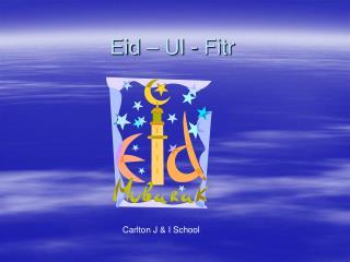 Eid – Ul - Fitr