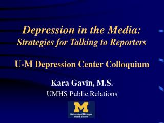 Depression in the Media: Strategies for Talking to Reporters U-M  Depression Center Colloquium