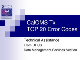 CalOMS Tx  TOP 20 Error Codes