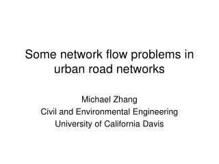 Some network flow problems in urban road networks