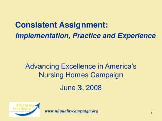 Consistent Assignment:  Implementation, Practice and Experience