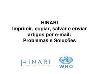 HINARI  Imprimir, copiar, salvar e enviar artigos por e-mail:  Problemas e Solu��es