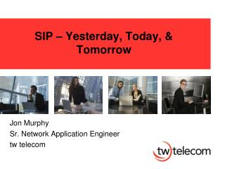 SIP – Yesterday, Today, & Tomorrow