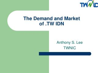 The Demand and Market  of .TW IDN