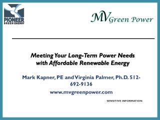 Mark  Kapner , PE and Virginia Palmer, Ph.D. 512-692-9136 mvgreenpower
