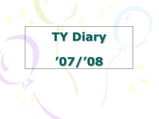 TY Diary '07/'08