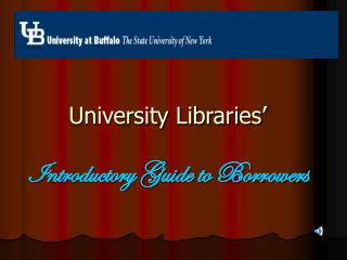 University Libraries' Introductory Guide to Borrowers
