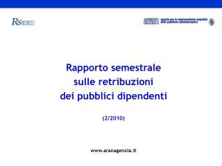 Rapporto semestrale  sulle retribuzioni  dei pubblici dipendenti (2/2010)