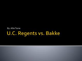 U.C. Regents vs.  Bakke