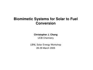 Biomimetic Systems for Solar to Fuel Conversion