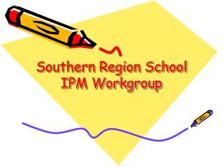 Southern Region School IPM Workgroup