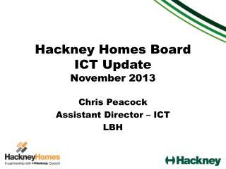 Hackney Homes Board ICT Update November 2013