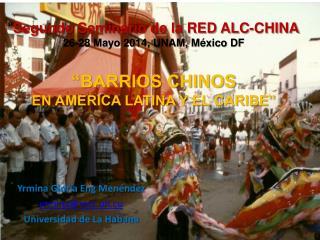""""""" Segundo Seminario de la RED ALC-CHINA 26-28 Mayo 2014, UNAM, México DF"""