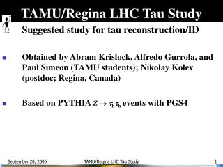 TAMU/Regina LHC Tau Study