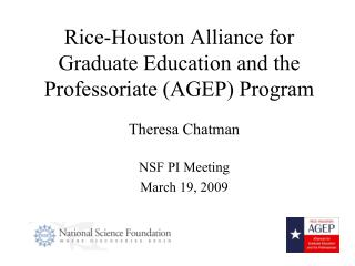 Rice-Houston Alliance for Graduate Education and the Professoriate (AGEP) Program
