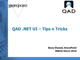 QAD .NET UI – Tips n Tricks