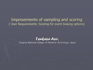 Improvements of sampling and scoring ( User Requirements: Scoring for event biasing options)