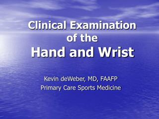 Clinical Examination of the  Hand and Wrist