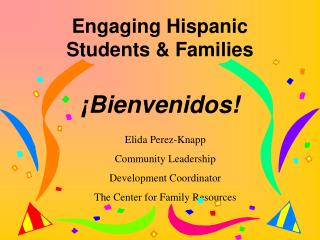 Engaging Hispanic  Students  Families