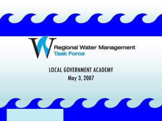 LOCAL GOVERNMENT ACADEMY May 3, 2007