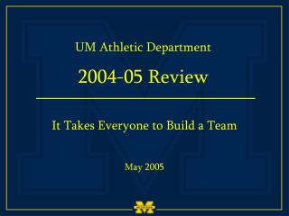 UM Athletic Department 2004-05 Review
