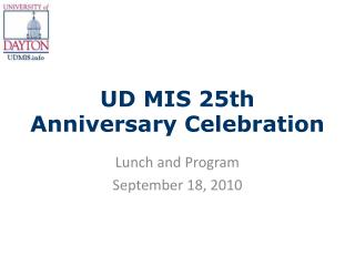 UD MIS 25th Anniversary Celebration