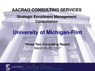 AACRAO CONSULTING SERVICES Strategic Enrollment Management Consultation