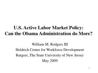 U.S. Active Labor Market Policy: Can the Obama Administration do More?