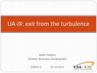 UA-IX: exit from the turbulence