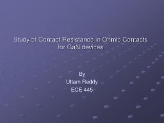 Study of Contact Resistance in Ohmic Contacts for GaN devices
