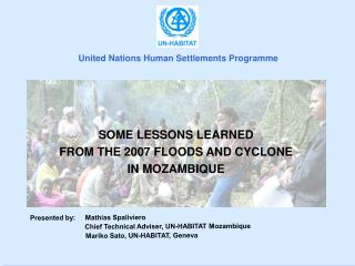 SOME LESSONS LEARNED  FROM THE 2007 FLOODS AND CYCLONE  IN MOZAMBIQUE