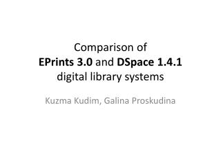 Comparison  of EPrints 3.0  and DSpace  1.4.1 digital library systems