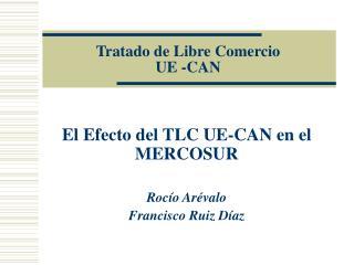 Tratado de Libre Comercio  UE -CAN