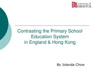 Contrasting the Primary School Education System  in England & Hong Kong