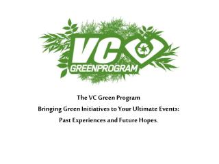 The VC Green Program Bringing Green Initiatives to Your Ultimate Events: