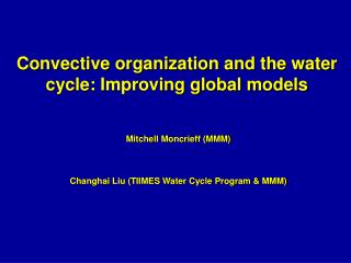 Convective organization and the water cycle: Improving global models