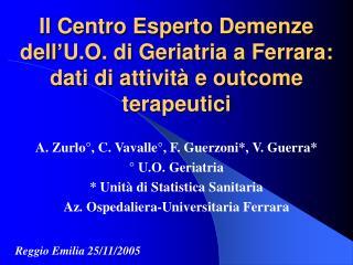 Il Centro Esperto Demenze dell'U.O. di Geriatria a Ferrara: dati di attività e outcome terapeutici