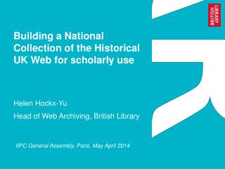 Building a National Collection of the Historical UK Web for scholarly use