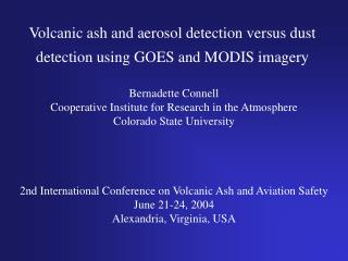 Volcanic ash and aerosol detection versus dust detection using GOES and MODIS imagery