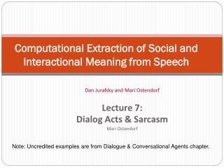 Computational Extraction of Social and Interactional Meaning from Speech