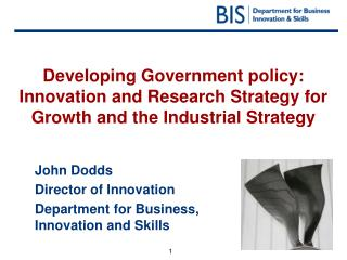 John Dodds Director of Innovation Department for Business, Innovation and Skills