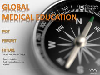 Global  Medical  Education Past Present Future