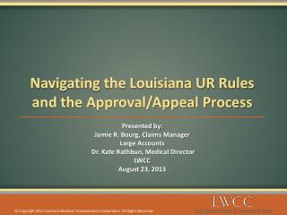Navigating the Louisiana UR Rules and the Approval/Appeal Process