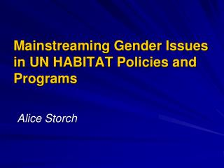 Mainstreaming Gender Issues in UN HABITAT Policies and Programs